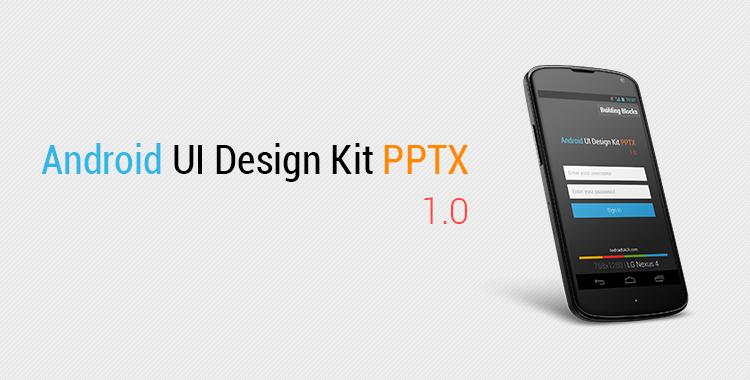 Android UI Design Kit PPTX 1.0