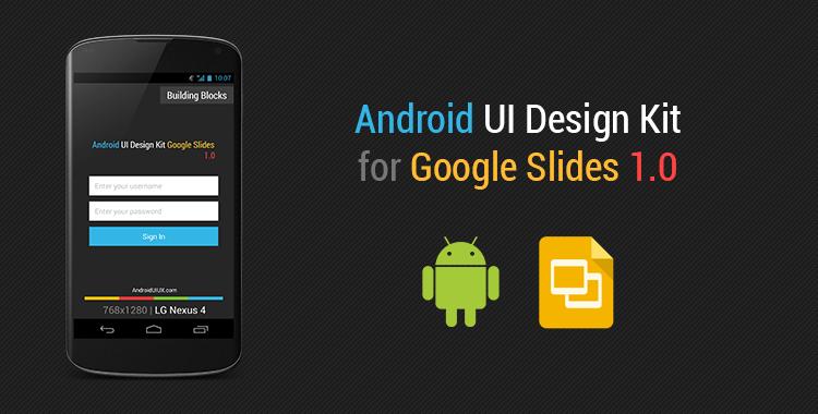 Android UI Design Kit for Google Slides 1.0 [Free Template ...